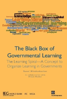 The Black Box of Governmental Learning : The Learning Spiral -- A Concept to Organize Learning in Governments, Paperback / softback Book