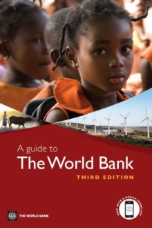 A Guide to the World Bank : Third Edition, Paperback / softback Book