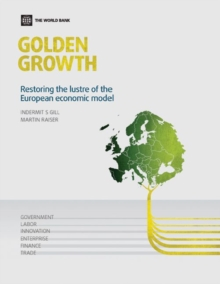 Golden Growth : Restoring the Lustre of the European Economic Model, Paperback Book