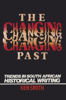 Changing Past : Trends In S. African Historical Writing, Paperback / softback Book