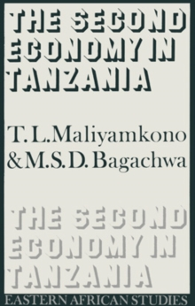 The Second Economy in Tanzania : Eastern African Studies, Hardback Book