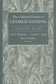 The Collected Letters of George Gissing Volume 2 : 1881-1885, Hardback Book
