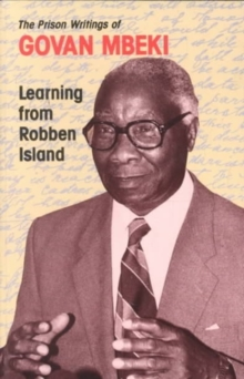 Learning From Robben Island : Govan Mbeki'S Prison Writings, Paperback / softback Book