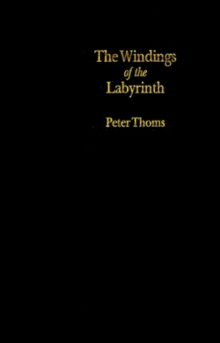 Windings Of The Labyrinth : Quest And Structure In The Major Novels Of, Hardback Book