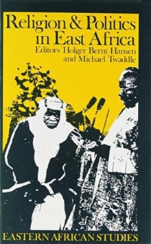 Religion and Politics in East Africa : The Period since Independence, Hardback Book