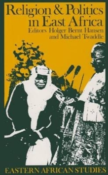 Religion and Politics in East Africa : The Period since Independence, Paperback / softback Book