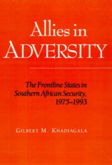 Allies In Adversity : The Frontline States In Southern, Hardback Book