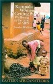 Kampala Women Getting by : Wellbeing in the Time of AIDS, Hardback Book