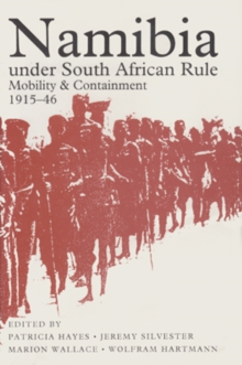 Namibia Under South African Rule : Mobility & Containment, 1915-46, Hardback Book