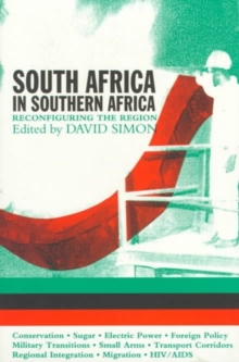South Africa in Southern Africa : Reconfiguring the Region, Paperback Book