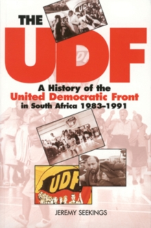 The UDF : A History of the United Democratic Front in South Africa, 1983 1991, Paperback / softback Book