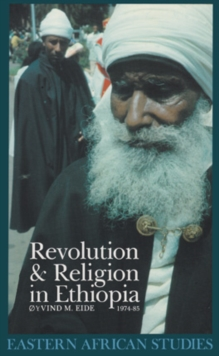 Revolution and Religion in Ethiopia : The Growth and Persecution of the Mekane Yesus Church, 1974-85, Hardback Book
