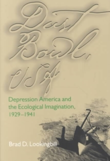 Dust Bowl USA : Depression America & Ecological Imagination, Paperback / softback Book