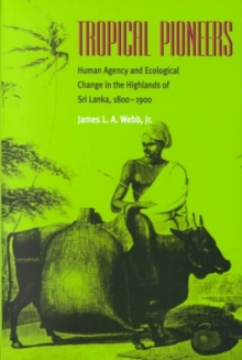 Tropical Pioneers : Human Agency & Ecological Change In Highlands, Paperback / softback Book