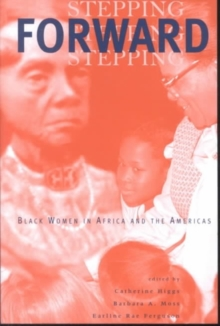 Stepping Forward : Black Women in Africa and the Americas, Paperback / softback Book