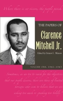 Papers Clarence Mitchell V 1 : 1942-1943, Hardback Book