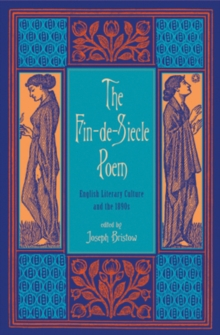 The Fin-de-Siecle Poem : English Literary Culture and the 1890s, Hardback Book