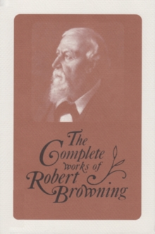 The Complete Works of Robert Browning, Volume XV : With Variant Readings and Annotations, Hardback Book