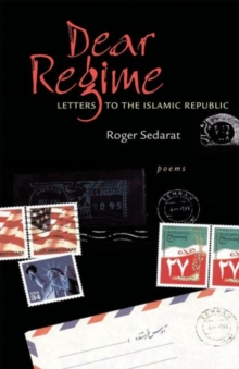Dear Regime : Letters to the Islamic Republic, Hardback Book