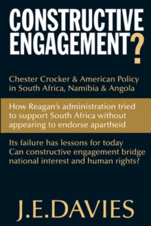 Constructive Engagement? : Chester Crocker & American Policy in South Africa, Namibia & Angola, Hardback Book