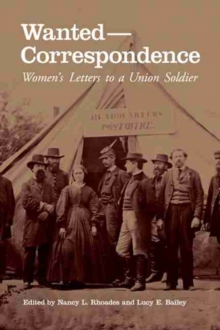 Wanted-Correspondence : Women's Letters to a Union Soldier, Paperback / softback Book