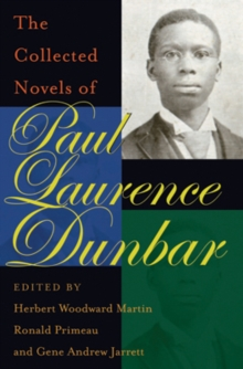 The Collected Novels of Paul Laurence Dunbar, Hardback Book