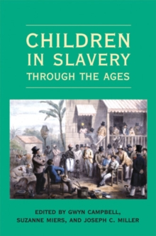 Children in Slavery through the Ages, Paperback / softback Book
