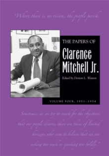 The Papers of Clarence Mitchell, V 4, Hardback Book