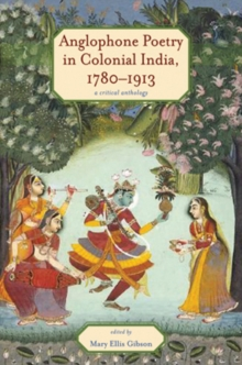 Anglophone Poetry in Colonial India, 1780-1913 : A Critical Anthology, Hardback Book