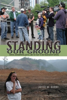 Standing Our Ground : Women, Environmental Justice, and the Fight to End Mountaintop Removal, Hardback Book
