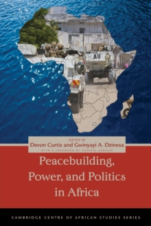 Peacebuilding, Power, and Politics in Africa, Paperback / softback Book