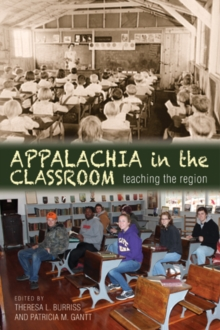 Appalachia in the Classroom : Teaching the Region, Paperback / softback Book