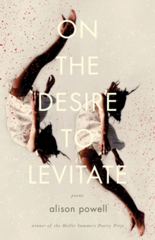 On the Desire to Levitate : Poems, Paperback / softback Book