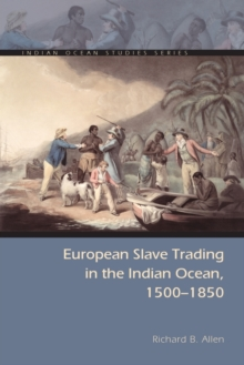 European Slave Trading in the Indian Ocean, 1500-1850, Paperback / softback Book