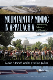 Mountaintop Mining in Appalachia : Understanding Stakeholders and Change in Environmental Conflict, Paperback / softback Book