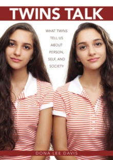 Twins Talk : What Twins Tell Us about Person, Self, and Society, Hardback Book