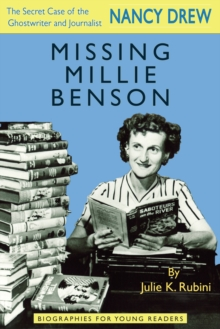 Missing Millie Benson : The Secret Case of the Nancy Drew Ghostwriter and Journalist, Paperback / softback Book