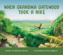 When Grandma Gatewood Took a Hike, Hardback Book