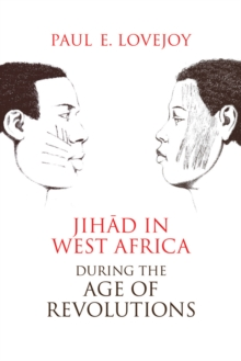 Jihad in West Africa during the Age of Revolutions, Hardback Book