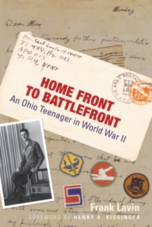 Home Front to Battlefront : An Ohio Teenager in World War II, Hardback Book