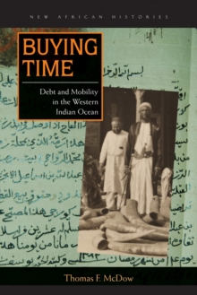 Buying Time : Debt and Mobility in the Western Indian Ocean, Hardback Book