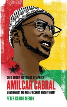 Amilcar Cabral : A Nationalist and Pan-Africanist Revolutionary, Paperback / softback Book