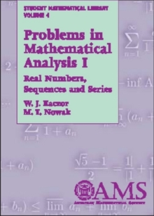 Problems in Mathematical Analysis I : Real Numbers, Sequences and Series, Paperback / softback Book