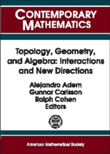 Topology, Geometry and Algebra : Interactions and New Directions, Paperback / softback Book