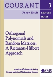 Orthogonal Polynomials and Random Matrices : A Riemann-Hilbert Approach, Paperback / softback Book