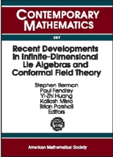 "Recent Developments in Infinite-dimensional Lie Algebras and Conformal Field Theory : Proceedings of an International Conference on """"""""Infinite-dimensional Lie Theory and Conformal Field Theory"""""""",, Paperback / softback Book"