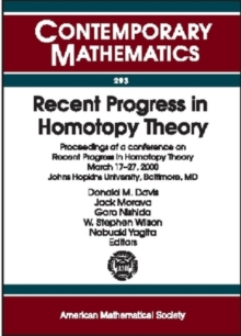 Recent Progress in Homotopy Theory : Proceedings of a Conference on Recent Progress in Homotopy Theory, March 17-27, 2000, Johns Hopkins University, Baltimore, MD, Paperback / softback Book