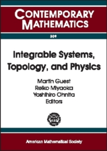 Integrable Systems, Topology and Physics, Paperback / softback Book