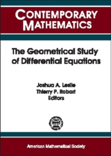 The Geometrical Study of Differential Equations : NSF-CBMS Conference on the Geometrical Study of Differential Equations, June 20-25, 2000, Howard University, Washington, D.C., Paperback / softback Book