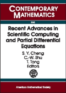 Recent Advances in Scientific Computing and Partial Differential Equations : International Conference on the Occasion of Stanley Osher's 60th Birthday, December 12-15, 2002, Hong Kong Baptist Universi, Paperback / softback Book